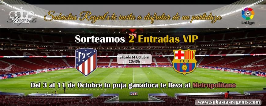Sorteamos 2 entradas VIP para el Atlético de Madrid - FC Barcelona